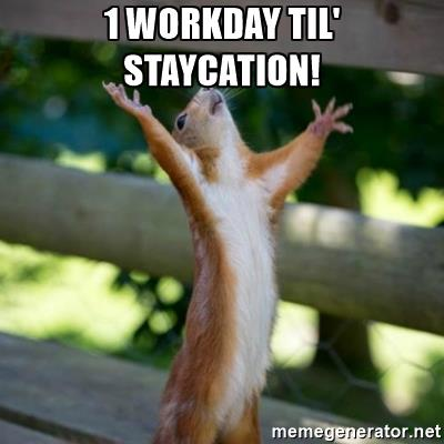 praising-squirrel-1-workday-til-staycation